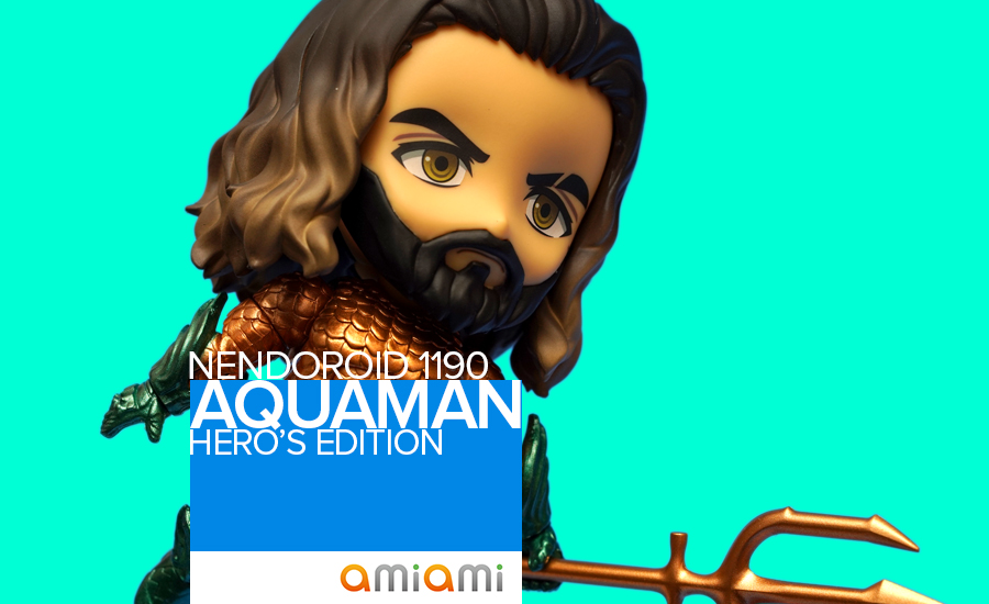 toy-review-nendoroid-aquaman-justveryrandom-philippines-header